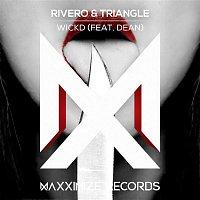 RIVERO, Triangle, DEAN – WICKD (feat. Dean)