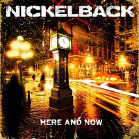 Nickelback – Here And Now