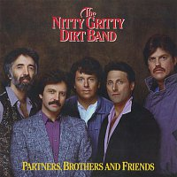 Nitty Gritty Dirt Band – Partners, Brothers And Friends