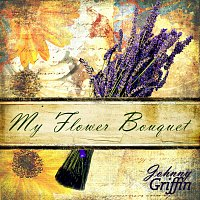 Johnny Griffin – My Flower Bouquet