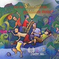 Safer Six – Auf der Suche nach der goldenen Note