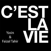 Yasin & Faizal Tahir – C'est la vie