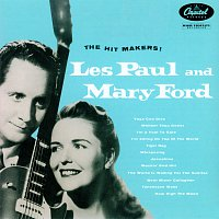 Les Paul, Mary Ford – The Hit Makers