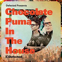 Chocolate Puma – Defected Presents Chocolate Puma In The House