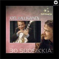 Joel Hallikainen – Tahtisarja - 30 Suosikkia