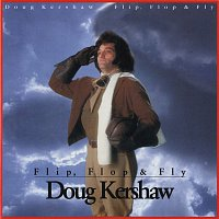Doug Kershaw – Flip, Flop & Fly