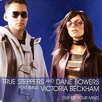 True Steppers, Dane Bowers, Victoria Beckham – Out of Your Mind (Radio Edit)
