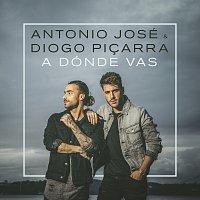 Antonio José, Diogo Picarra – A Dónde Vas