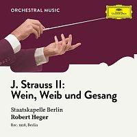 Staatskapelle Berlin, Robert Heger – J. Strauss II: Wein, Weib und Gesang, Op. 333