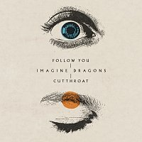 Imagine Dragons – Follow You / Cutthroat
