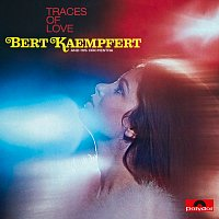 Bert Kaempfert And His Orchestra – Traces Of Love [Remastered]