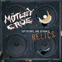 Motley Crue – Supersonic and Demonic Relics