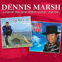 Dennis Marsh – Land of the Long White Cloud / For You