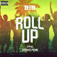B.o.B – Roll Up (feat. Marko Penn)