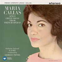 Maria Callas – Callas sings Great Arias from French Operas - Callas Remastered