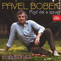Pavel Bobek – Pojď dál a zpívej