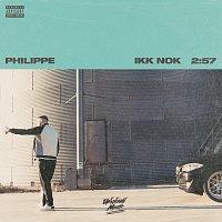 Philippe – Ikk Nok