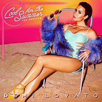 Demi Lovato – Cool for the Summer: The Remixes