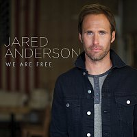 Jared Anderson – We Are Free