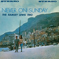 Ramsey Lewis Trio – Never On Sunday