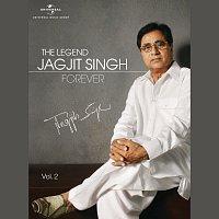 Jagjit Singh – The Legend Forever [Vol. 2]