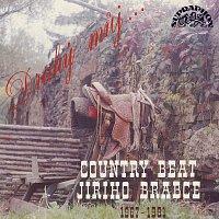 Country Beat Jiřího Brabce – Drahý můj...(Country Beat J. Brabce 1967-91)