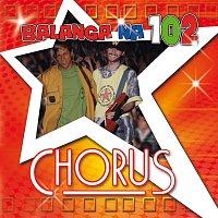 Chorus – Chorus Balanga na 102