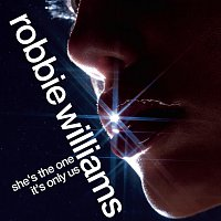 Robbie Williams – She's The One/It's Only Us