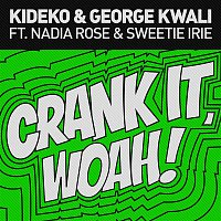 Kideko, George Kwali, Nadia Rose, Sweetie Irie – Crank It (Woah!) [Remixes] - EP