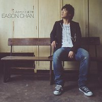 Eason Chan – Admit it