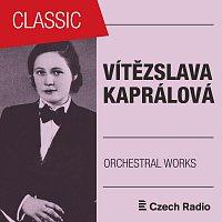 Vítězslava Kaprálová: Orchestral Works