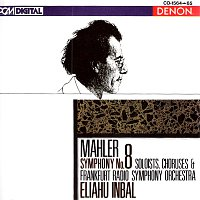 Frankfurt Radio Symphony Orchestra, Eliahu Inbal – Mahler: Symphony No. 8