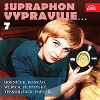 Různí interpreti – Supraphon vypravuje...7 ( Horníček, Konrád, Werich, Filipovský, Těsnohlídek, Preclík)