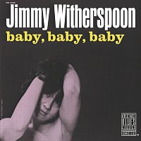Jimmy Witherspoon – Baby, Baby, Baby