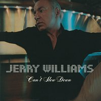 Jerry Williams – Can't Slow Down