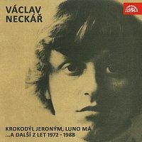 Václav Neckář – Krokodýl Jeroným, Luno má ...a další z let 1972-1988