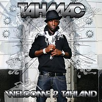 Tah Mac – Welcome 2 Tahland