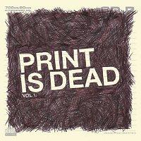 Přední strana obalu CD Print Is Dead Vol. 1