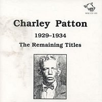 Charley Patton – Charley Patton 1929-1934