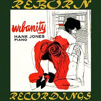 Hank Jones – Urbanity, The Complete Sessions (HD Remastered)