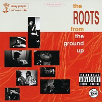 The Roots – From The Ground Up