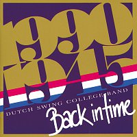 The Dutch Swing College Band – Back In Time  (1990 - 1945)