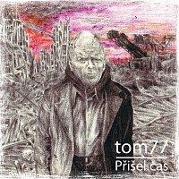 Houba – Tom77 - Přišel čas