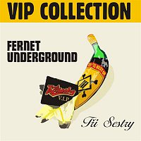 Tri sestry – Fernet Underground VIP Collection