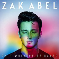 Zak Abel – Only When We're Naked