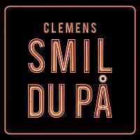 Clemens – Smil Du Pa