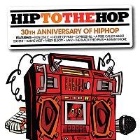 Různí interpreti – Hip To The Hop: 30th Anniversary Of Hip Hop Hip To Da Hop