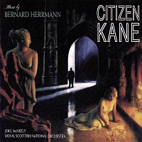 Bernard Herrmann, Joel McNeely, Royal Scottish National Orchestra – Citizen Kane [Music From The Motion Picture]