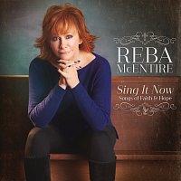Reba McEntire – Sing It Now: Songs Of Faith & Hope