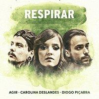 Agir, Carolina Deslandes, Diogo Picarra – Respirar
